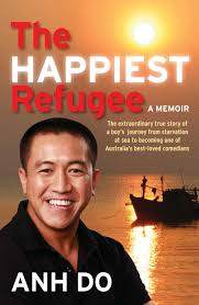 The Happiest Refugee, by Anh Do (2010)