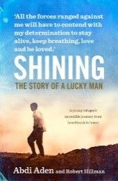 Shining: the Story of a Lucky Man, by Abdi Aden with Robert Hillman (2015)