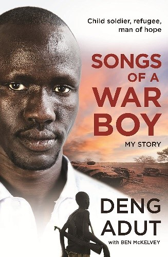 Songs of a War Boy, by Deng Thiak Adut (2016)