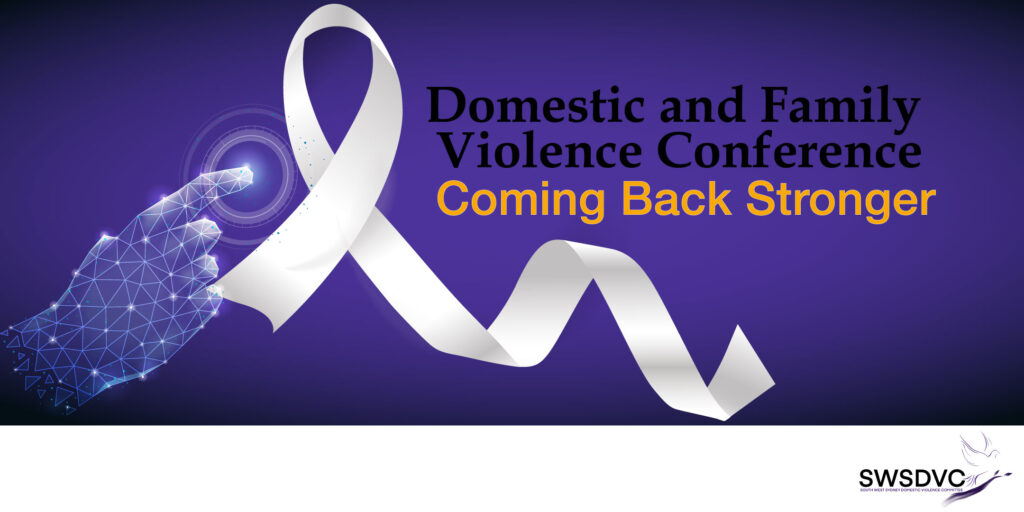 Domestic and Family Violence Conference: Coming Back Stronger